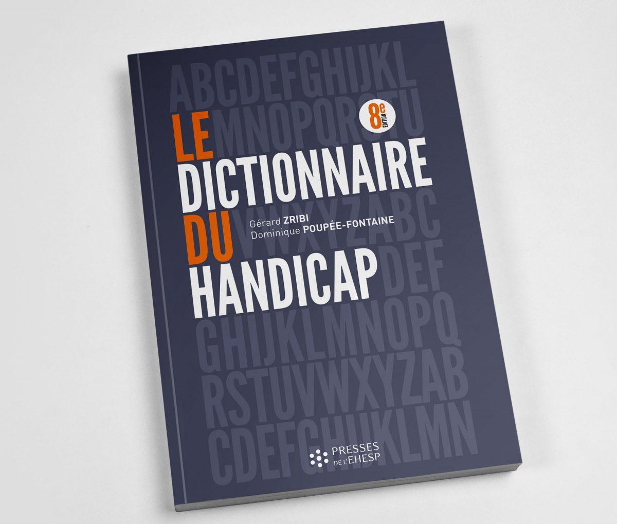 Publication Le dictionnaire du handicap par Gérard Zribi et Dominique Poupée-Fontaine